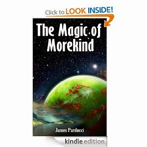 http://www.amazon.com/The-Magic-Morekind-James-Parducci-ebook/dp/B00I70Q58Q/ref=sr_1_fkmr1_1?ie=UTF8&qid=1391887759&sr=8-1-fkmr1&keywords=agic+of+Morekind
