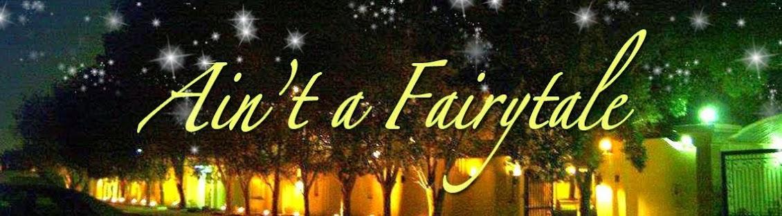 ain't a fairytale