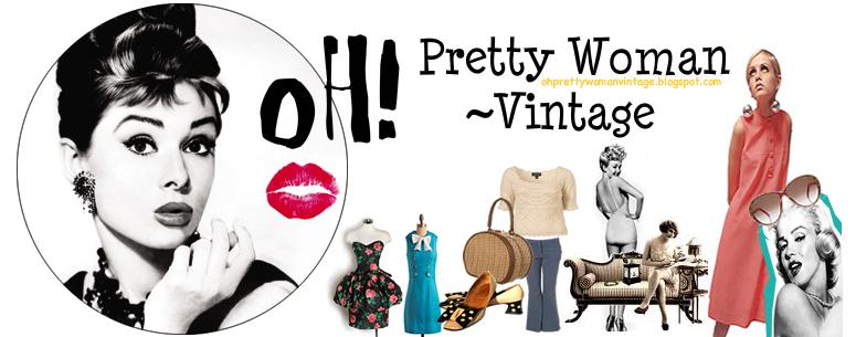 oH! Pretty Woman~Vintage