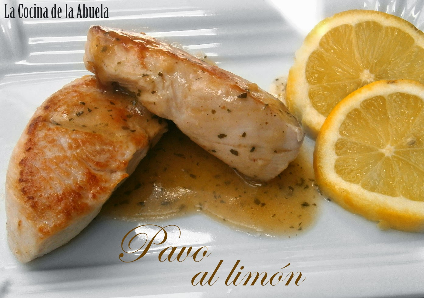Como Cocinar Pavo | Pechuga De Pavo Al Limon La Cocina De La Abuela