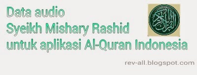 Download data audio qori syaikh mishary rashid untuk aplikasi android al-quran indonesia oleh andiunpam (rev-all.blogspot.com)