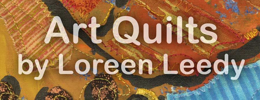 Art Quilts by Loreen Leedy