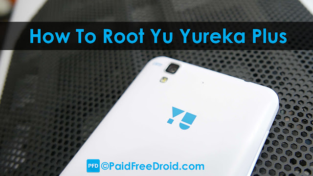 How To Root Yu Yureka Plus, Unlock Bootloader And Flash CWM Recovery