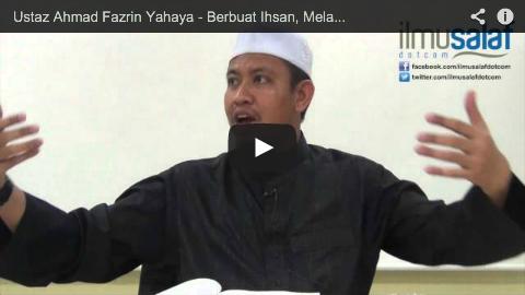Ustaz Ahmad Fazrin Yahaya – Berbuat Ihsan, Melakukan yang Terbaik untuk Kedua Ibu Bapa