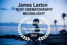 BEST CINEMATOGRAPHY FILM INDEPENDENT SPIRIT AWARDS