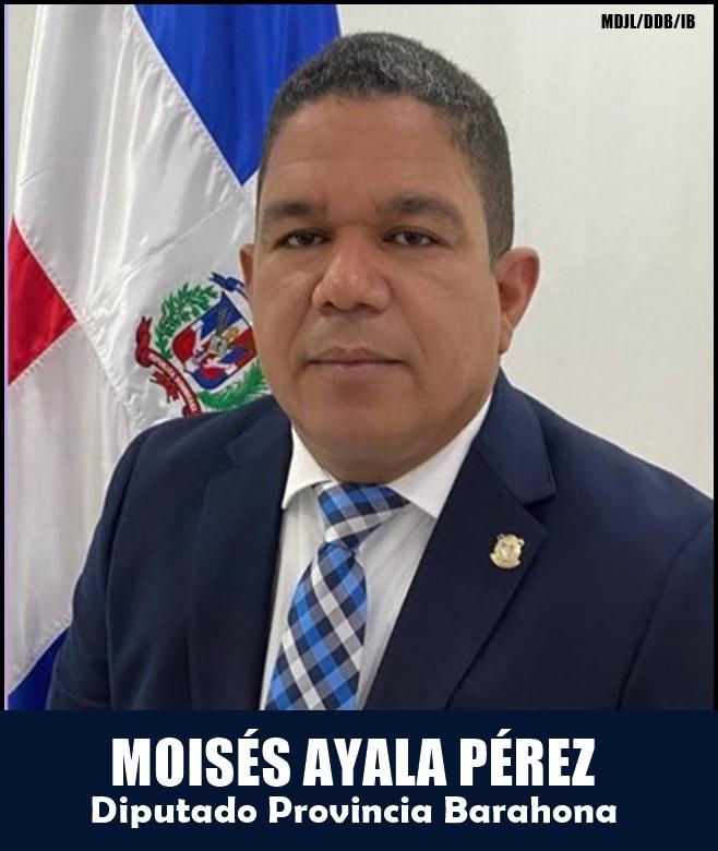 MOISÉS AYALA PÉREZ/DIPUTADO PROVINCIA BARAHONA