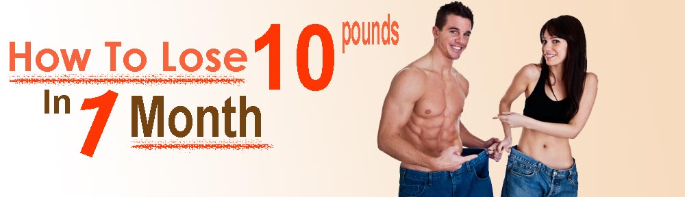 how to lose 10 pounds in a month naturally