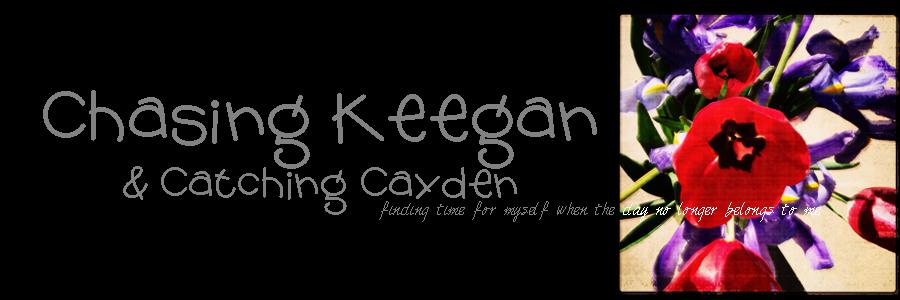 Chasing Keegan