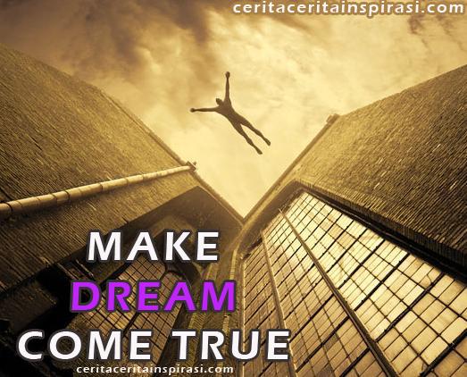 Cerita Inspirasi Tentang Mewujudkan Mimpi Agar Menjadi Nyata