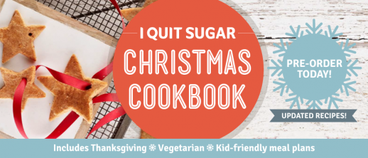 I QUIT SUGAR CHRISTMAS COOKBOOK