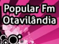 CLIQUE NA IMAGEM E ESCUTE A POPULAR FM DE OTAVILÂNDIA - PIRES FERREIRA