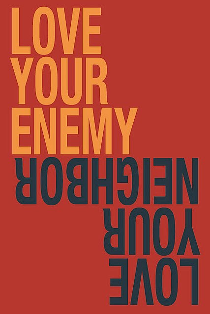 how to love your enemies