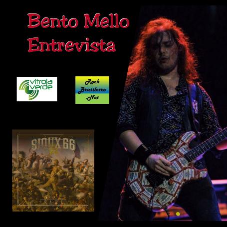 Bento Mello (Sioux 66) - Entrevista