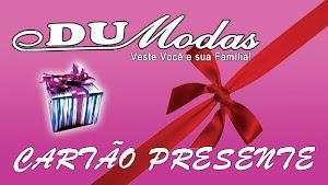 Cartão Presente DU Modas!