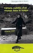 Georges-Henri MORIN ' Carnets oubliés d'un voyage dans le temps' Albanie 1987