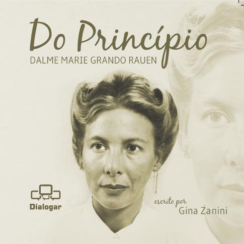 Do princípio: Dalme Marie Grando Rauen