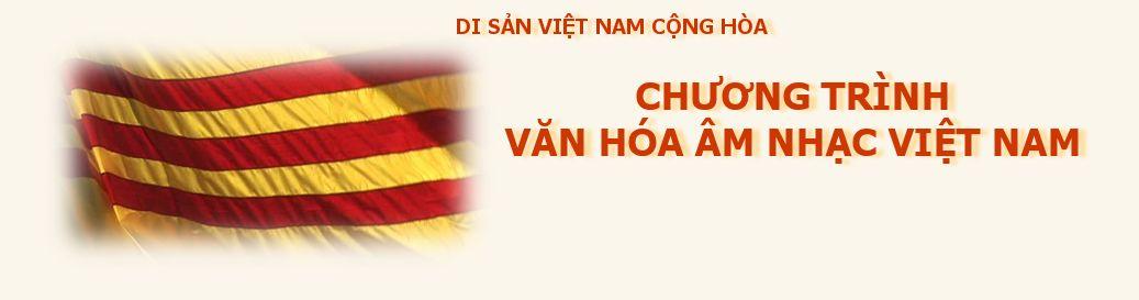 Di Sản VNCH – Chương Trình Văn Hóa Âm Nhạc Việt Nam