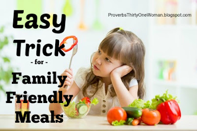 Easy Trick for Family Friendly Meals