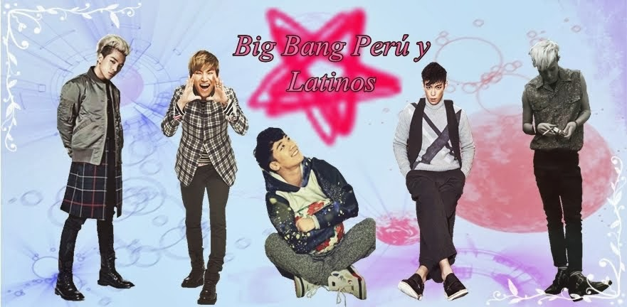 BIG BANG PERU Y LATINOS
