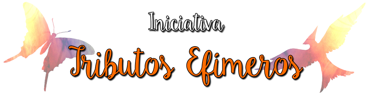 Iniciativa Tributos Efimeros