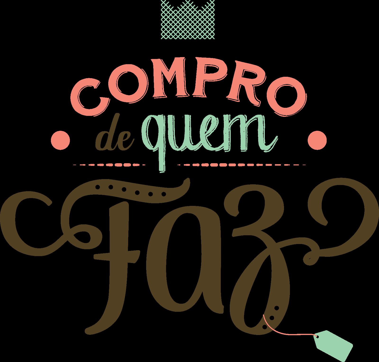 COMPRE DE QUEM FAZ!