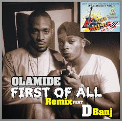Olamide feat D'banj First Of All remix