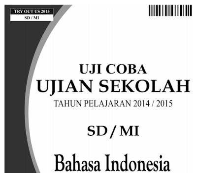 Download Soal Try Out Ujian Sekolah SD MI Mata Pelajaran B. Indonesia