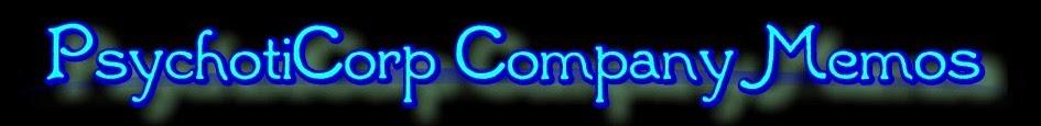 PsychotiCorp Company Memos Blog