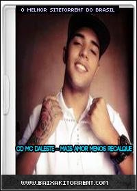 Capa Baixar CD Mc Daleste   Mais Amor Menos Recalque Baixaki Download