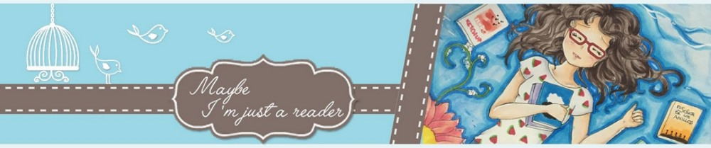 Maybe I'm just a reader
