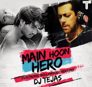Main-hoon-hero-Electronic-Bollywood-Hero-mix-2015-Dj-Tejas-Full-Version-mp3-download-indiandjremix