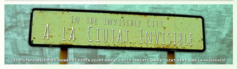 A la Ciutat Invisible - In the Invisible City