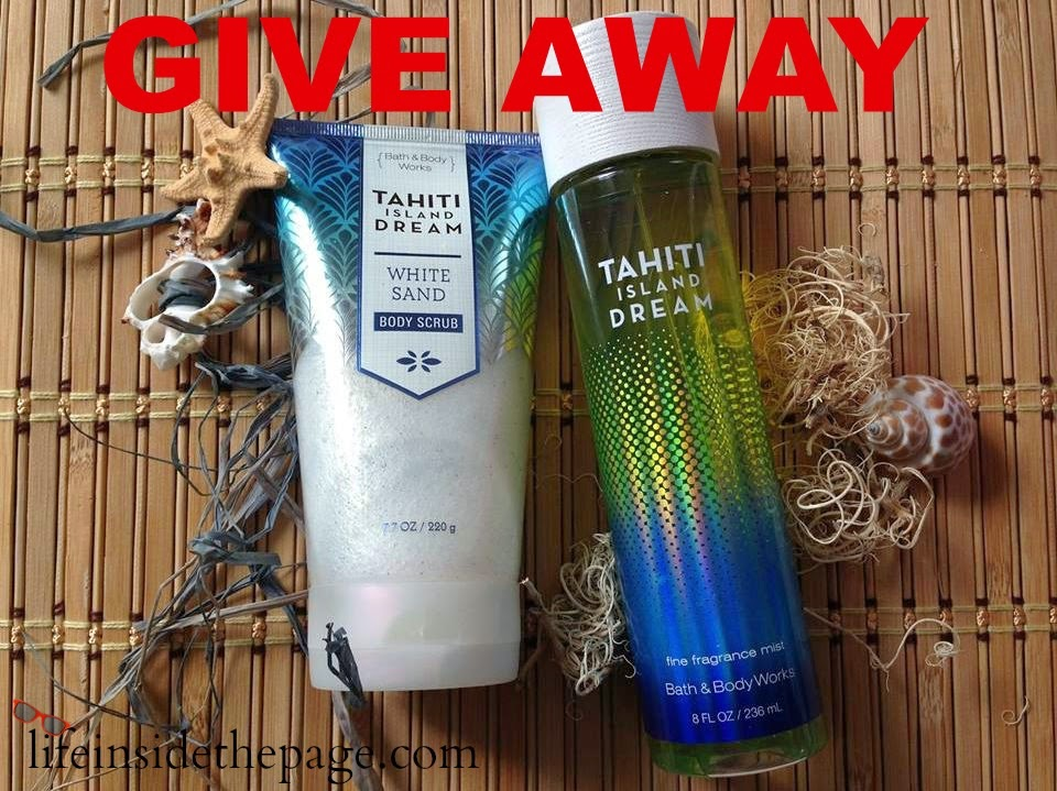 Life Inside the Page GIVEAWAY !!!  Bath & Body Works new Tahiti Island Dream