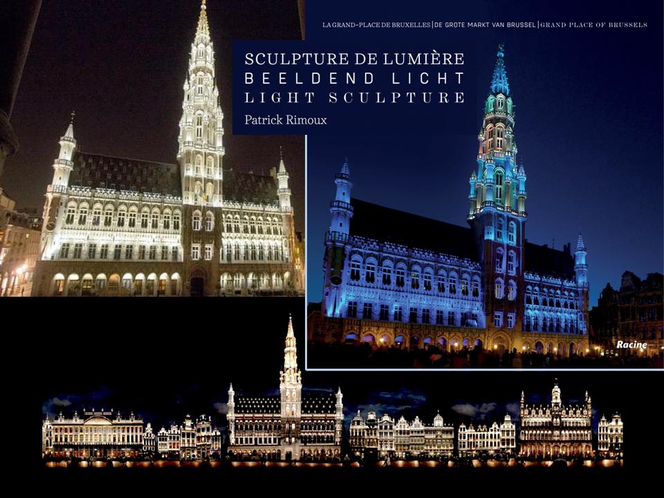 """Grand-Place de Bruxelles - """"Sculpture de lumière"""" (Patrick Rimoux - editions Racine) - Bruxelles-Bruxellons"""