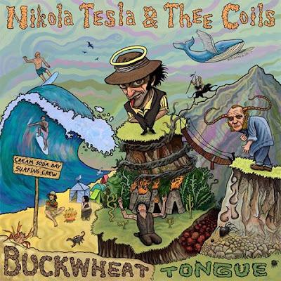 Nikola Tesla and Thee Coils Buckwheat Tongue