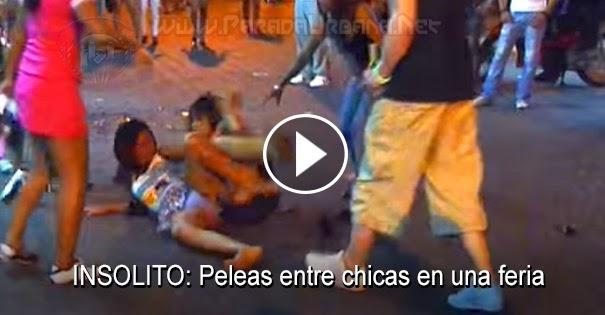 PELEAS CALLEJERAS - Peleas entre chicas en una feria