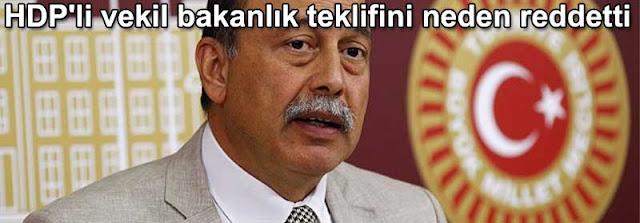 HDPli vekil Levent Tuzel bakanlik teklifini neden reddetti