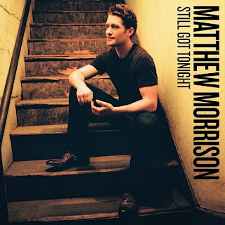 Matthew Morrison - Still Got Tonight Lyrics