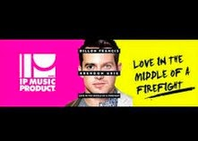 Love In The Middle Of A Firefight - Dillon Francis