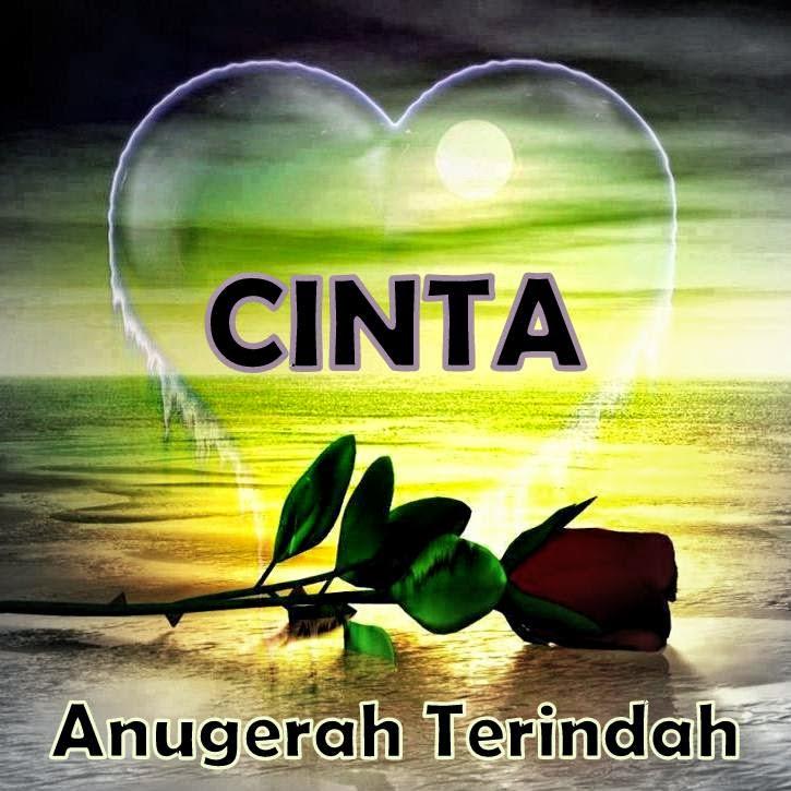 Cinta, Kasih Dan Sayang Itu Anugerah Terindah