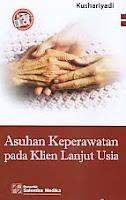 AJIBAYUSTORE  Judul Buku : ASUHAN KEPERAWATAN PADA KLIEN LANJUT USIA Pengarang : Kushariyadi Penerbit : Salemba Medika