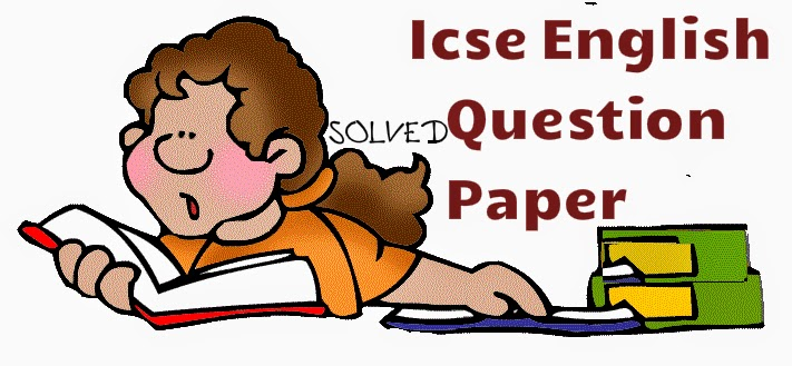 icse solve english question paper, icse english question paper, english solved question paper of class10