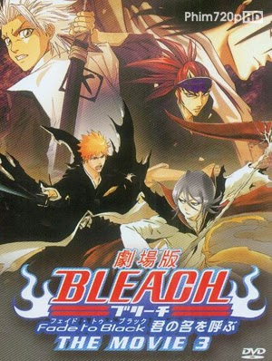 Bleach Movie 3: Chìm Vào Bóng Tối - Bleach Movie 3: Fade to Black