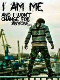 I Am Me And I Wont Change For Anyone Quotes I am me and I wont cha...