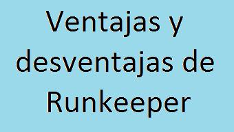 Runkeeper, Android, iOS, Aplicación, Correr, Ventajas, Desventajas