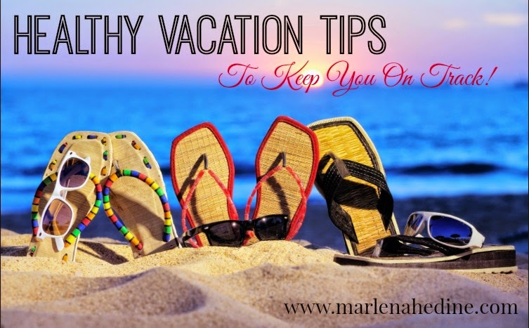 Healthy Vacation Tips to keep you on track
