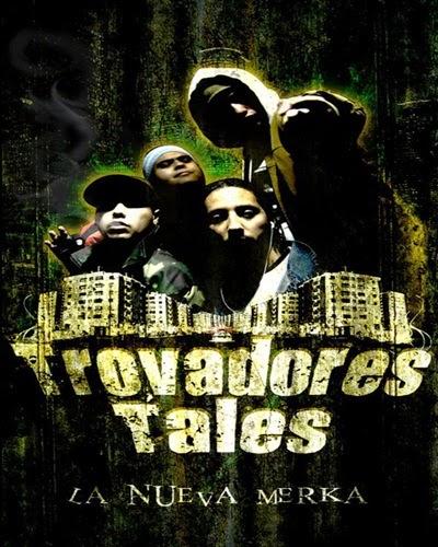 Trovadores Tales - La Nueva Merka (2009)