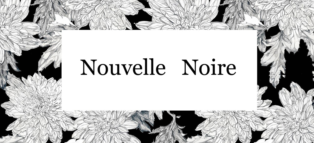NOUVELLE NOIRE