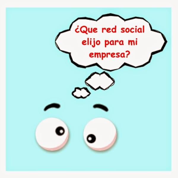 ¿Que red social elijo para mi empresa?