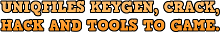 UNIQFILES - KEYGEN, CRACK, CD KEY, SERIAL KEY, HACK, TRAINER, TOOLS AND FILES!